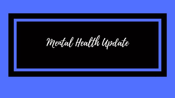 Mental Health Update